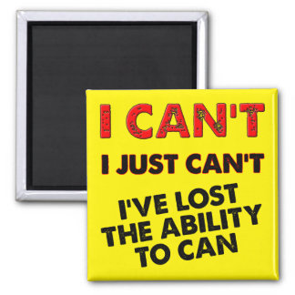 Lost The Ability To Can Funny Fridge Magnet