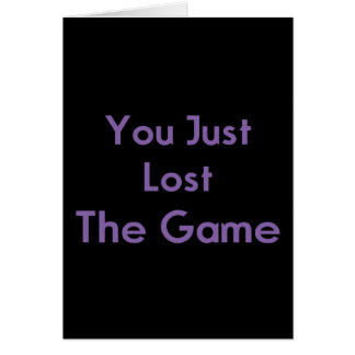 Lost the Game Card
