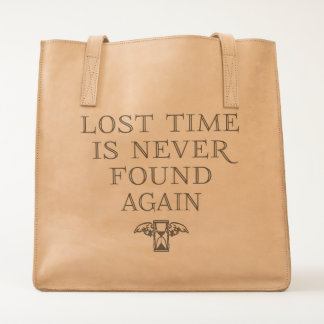 Lost Time Is Never Found Again Tote