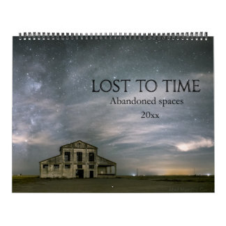Lost to Time Abandoned Spaces Calendar