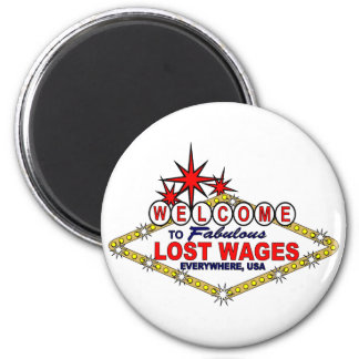 Lost Wages EVERYWHERE 2 Inch Round Magnet