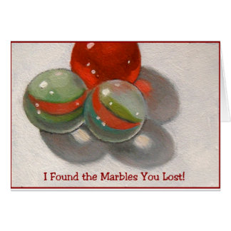 LOST YOUR MARBLES GREETING CARD