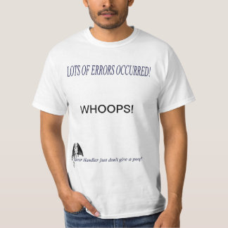 Lots and Lots of Error T Shirt