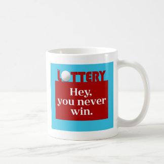 LOTTERY hey you never win mug