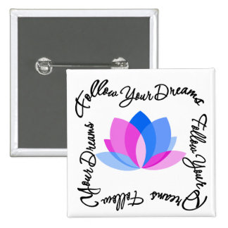 Lotus Flower - Follow Your Dreams Pin