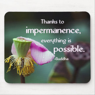 Lotus/Impermanence-Buddha's Teaching Quote Mouse Pad