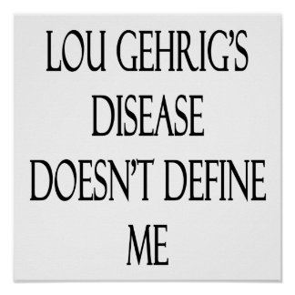 Lou Gehrig's Disease Doesn't Define Me Posters