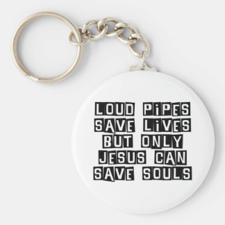 Loud Pipes Jesus Saves Key Chain