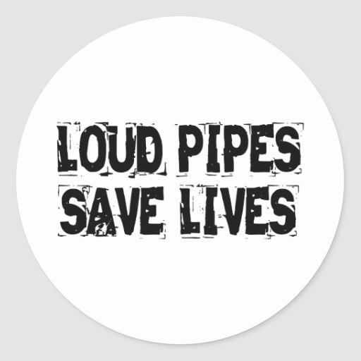 Loud Pipes Save Lives Classic Round Sticker