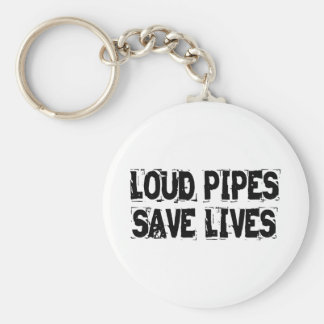 Loud Pipes Save Lives Keychain