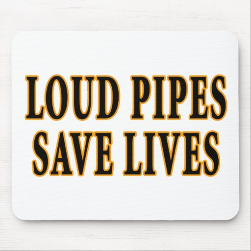 Loud Pipes Save Lives Mouse Pads
