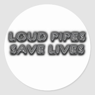 Loud Pipes Saves Lifes Classic Round Sticker