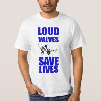 Loud Valves Save Lives T Shirt