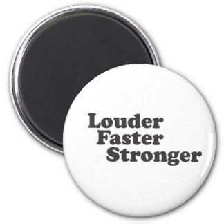 Louder Faster Stronger Magnets