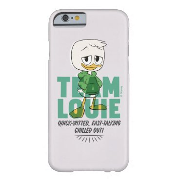 Louie Duck   Team Louie Barely There iPhone 6 Case