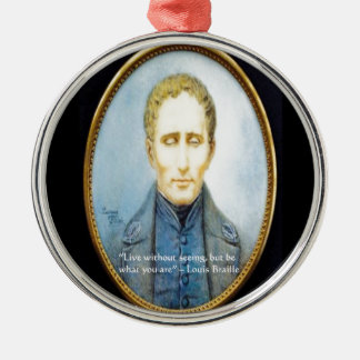 Louis Braille Famous Quote Round Metal Christmas Ornament