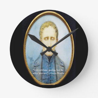 Louis Braille Famous Quote Round Clock