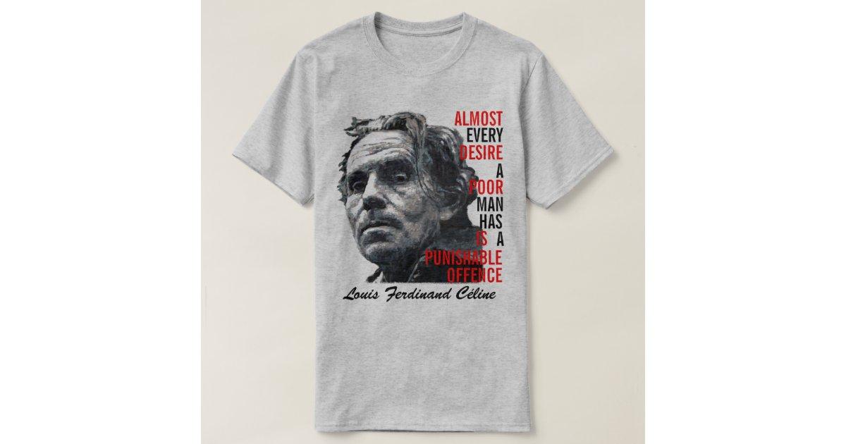 Louis Ferdinand Celine T Shirt Zazzle