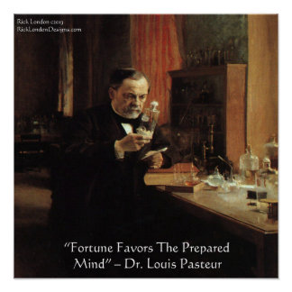 "Louis Pasteur ""Fortune"" Wisdom Quote Poster"