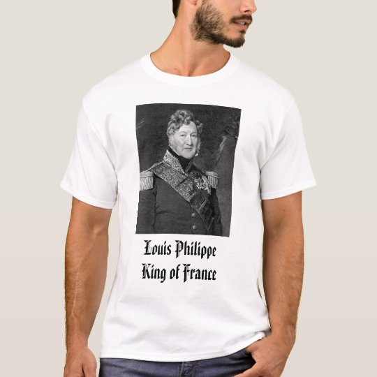 Louis Phillippe, Louis Philippe King of France T-Shirt
