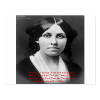 """Louisa May Alcott """"Money Evil"""" Wisdom Quote Gifts Postcard"""