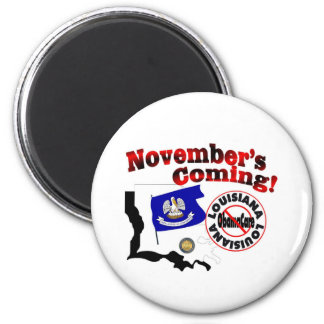 Louisiana Anti ObamaCare – November's Coming! 2 Inch Round Magnet