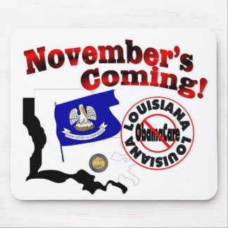 Louisiana Anti ObamaCare – November's Coming! Mouse Pad