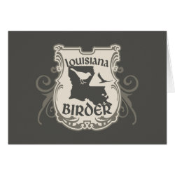 Greeting Card with Louisiana Birder design