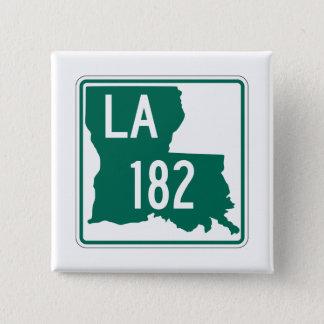 Louisiana Highway 182 Pinback Button