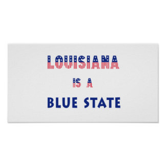 Louisiana is a Blue State Posters