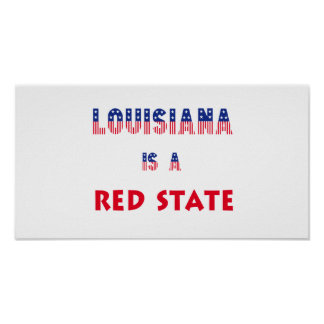 Louisiana is a Red State Poster