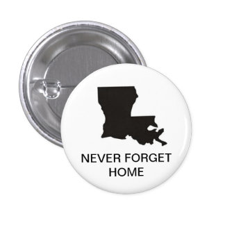 Louisiana.jpg, NEVER FORGET HOME Pinback Button
