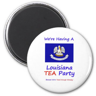 Louisiana TEA Party - We're Taxed Enough Already! 2 Inch Round Magnet