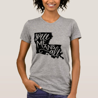 "Louisiana ""Y'all Means All"" Equal Rights T-Shirt"