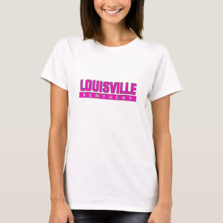 Louisville Kentucky Pink Ladies T T-Shirt