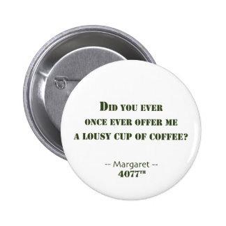 Lousy Cup of Coffee Pinback Buttons