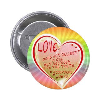 LOVE 1 Corinthians 13 :6 NIV Pinback Button
