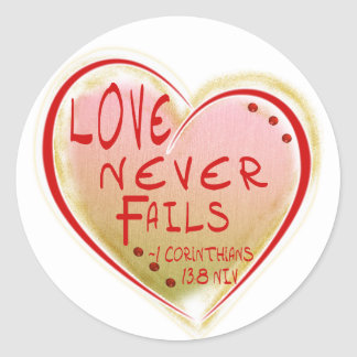 LOVE 1 Corinthians 13 :8 NIV LOVE NEVER FAILS! Classic Round Sticker