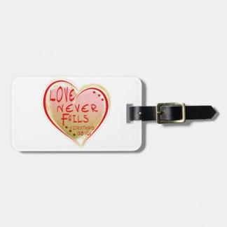 LOVE 1 Corinthians 13 :8 NIV LOVE NEVER FAILS! Luggage Tag