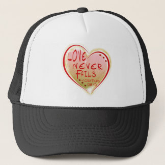 LOVE 1 Corinthians 13 :8 NIV LOVE NEVER FAILS! Trucker Hat