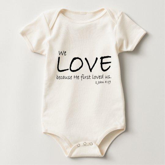 Love (1 John 4:19) Infant Organic Baby Bodysuit