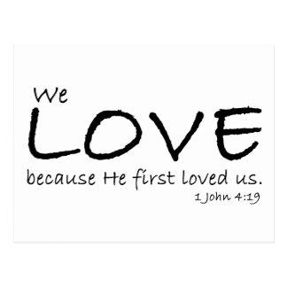 Love (1 John 4:19) Postcard