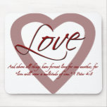 Love 1 Peter 4:8 Mouse Pad