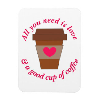 Love & A Good Cup of Coffee Magnet