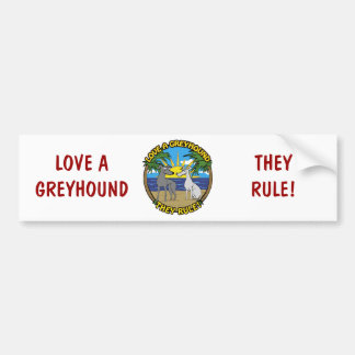LOVE A GREYHOUND THEY RULE! BUMPER STICKER