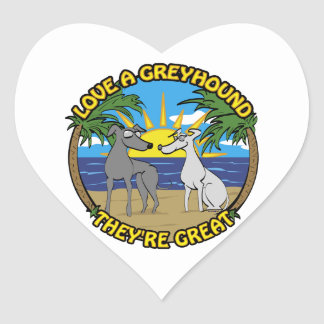 LOVE A GREYHOUND THEY'RE GREAT HEART STICKER