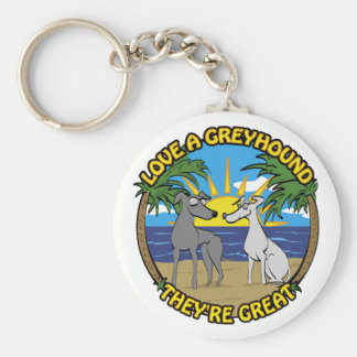 LOVE A GREYHOUND THEY'RE GREAT KEYCHAIN