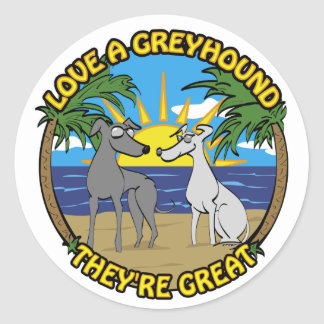 LOVE A GREYHOUND THEY'RE GREAT CLASSIC ROUND STICKER