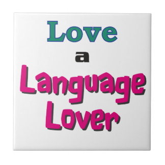 Love a Language Lover Tile