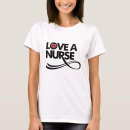 Love A Nurse T-Shirt